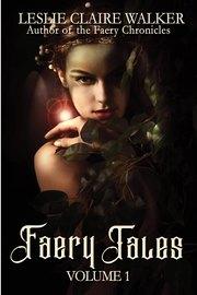 Faery Tales: Volume 1