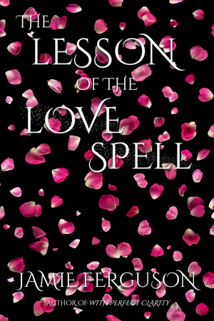 The Lesson of the Love Spell