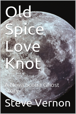 Old Spice Love Knot - A Nova Scotia Ghost Story