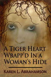 Tiger Heart Wrapp'd in a Woman's Hide
