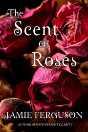 The Scent of Roses