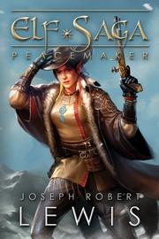 Elf Saga, Book 3: Peacemaker