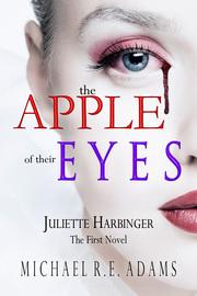 The Apple of Their Eyes (Juliette Harbinger, Vol. 1)