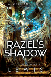 Angels and Djinn, Book 1: Raziel's Shadow
