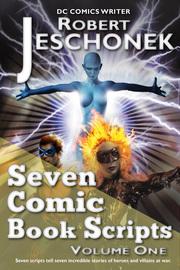 Seven Comic Book Scripts Volume One