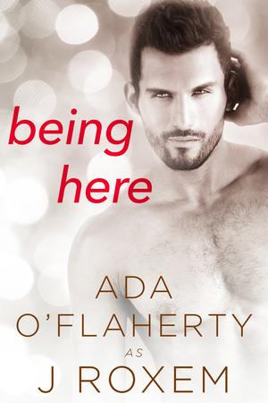 Being Here : an M/M Novel