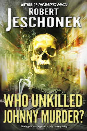 Who Unkilled Johnny Murder?