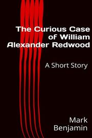 The Curious Case of William Alexander Redwood