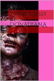 Zombie sissy by DonaDiabla