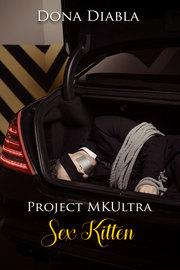 Project MK-Ultra Sex Kitten by Dona Diabla