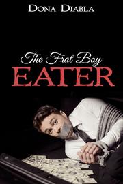 The Frat boy eater by Dona Diabla