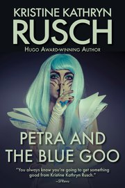Petra and the Blue Goo