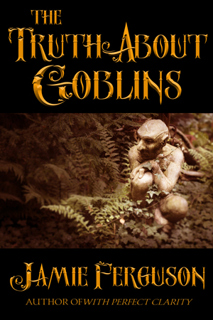 The Truth About Goblins