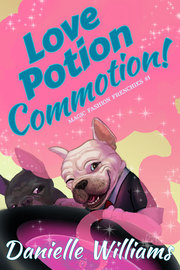 Love Potion Commotion! (Magic Fashion Frenchies #1)
