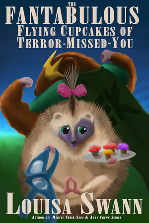 The Fantabulous Flying Cupcakes of Terror-Missed-You