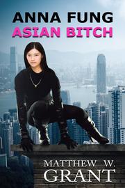Anna Fung, Asian Bitch