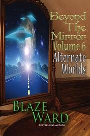 Beyond the Mirror, Volume 6: Alternate Worlds