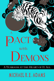 A Pact with Demons: A Tearoom at the Heart of It All