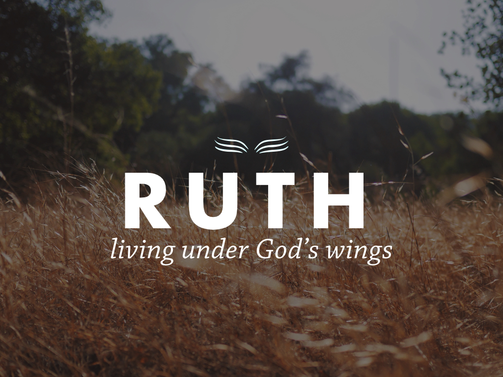 Ruth: Living under God's Wings – The Great Redeemer