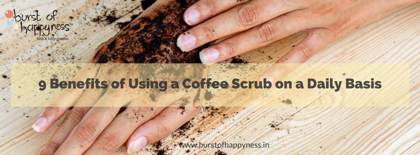 9 Benefits of Using a Coffee Scrub on a Daily Basis