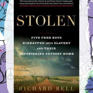 Busboys Books Presents: Stolen: Five Free Boys Kidnapped into Slavery and their Astonishing Odyssey Home