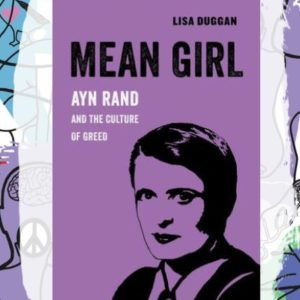 Busboys Books Presents: Mean Girl: Ayn Rand and the Culture of Greed by Lisa Duggan