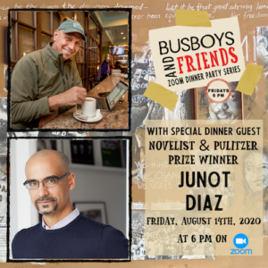 CANCELED - Junot Díaz: Busboys and Friends! Zoom Dinner