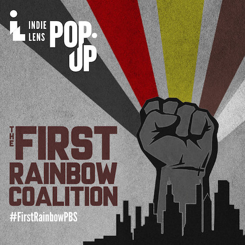 Focus In! Film Series and ITVS present The First Rainbow Coalition
