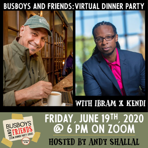 Ibram X Kendi: Busboys and Friends! Zoom Dinner