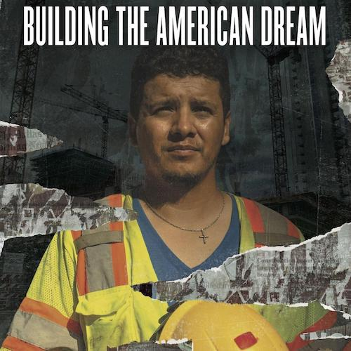 Bread & Roses presents a Screening of BUILDING THE AMERICAN DREAM