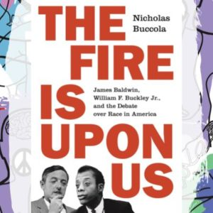 Busboys Books Presents: The Fire is Upon Us: James Baldwin, William F. Buckley Jr., and the Debate over Race in America
