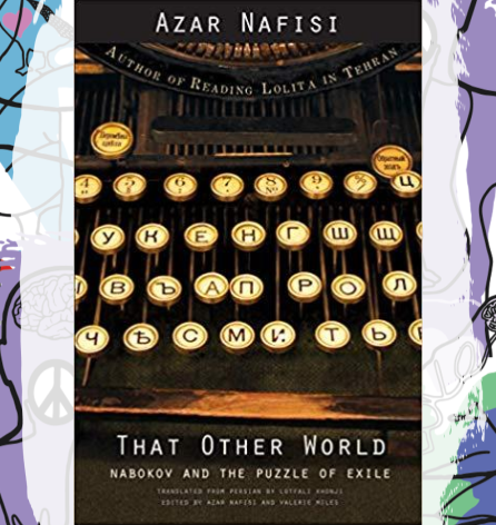 Busboys Books Presents: That Other World: Nabokov and the Puzzle of Exile with Azar Nafisi