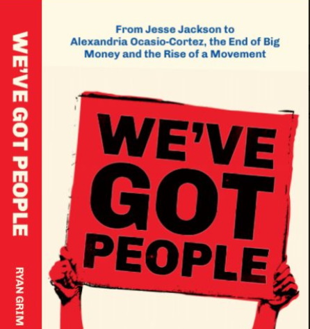 Busboys Books Presents: Ryan Grim for We've Got People: From Jesse Jackson to Alexandria Ocasio-Cortez, the End of Big Money and the Rise of a Movement