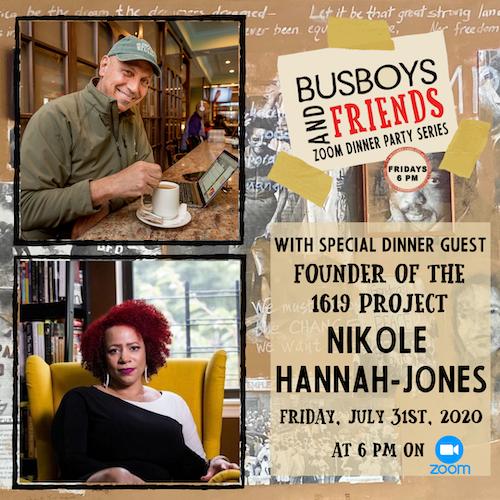 Nikole Hannah-Jones : Busboys and Friends! Zoom Dinner