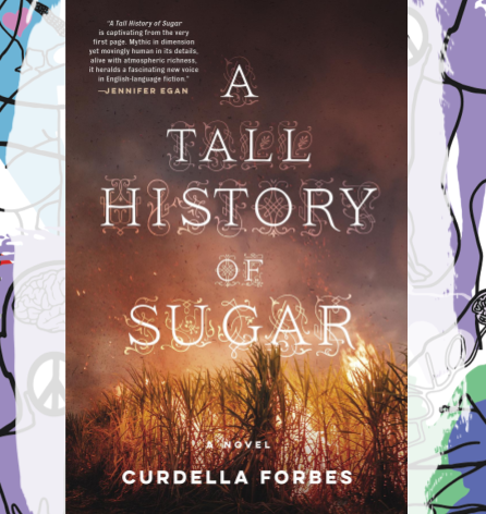 Busboys Books Presents: Tall History of Sugar by Curdella Forbes