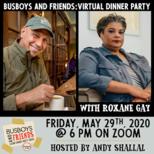 Busboys and Friends! Zoom Dinner with Roxane Gay