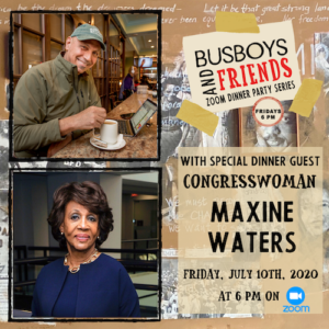 Maxine Waters: Busboys and Friends! Zoom Dinner