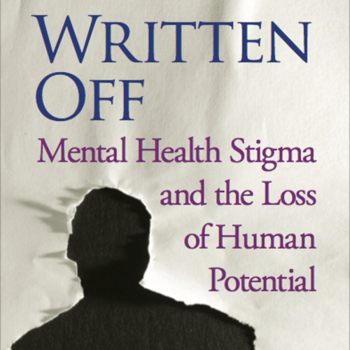Written Off Mental Health Stigma And Loss Of Human Potential With