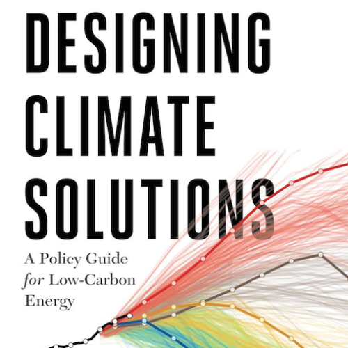 Author Event--Designing Climate Solutions: A Policy Guide for Low-Carbon Energy