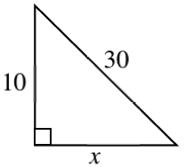 Right triangle, horizontal leg labeled, x, vertical leg labeled, 10, hypotenuse labeled 30.