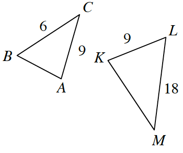 Two triangles. First is triangle A, B, C with side lengths 6 on side B, C and 9 on side A, C. Second is triangle K, L, M with side lengths 9 on side K, L and 18 on side L, M.
