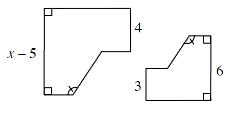 Two six sided figures, labeled as follows: Larger: side between right angles, x minus 5, opposite side, 4.  Smaller: side between right angles, 6, opposite side, 3.