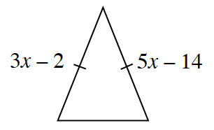 A triangle where two of the sides each have 1 tick mark. The left side is,3 x minus 2, and the right side is, 5 x minus 14.