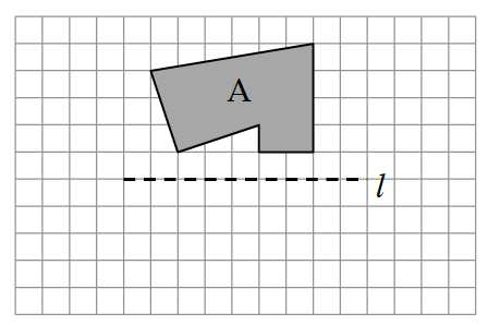 A horizontal line, l, is the line of reflection. The figure A starts 1 unit above l.  Draw up 4, then diagonally left, 6, and down, 1. Then draw diagonally right 1, and down, 3. Then draw diagonally up 1 and right 3. Then down 1, and right 2 to enclose figure A.