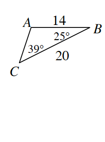 Triangle A, B, C, where side A, B is 14 and side B, C is 20.  Angle B is 25 degrees and angle C is 39 degrees.