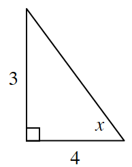 A right triangle with a base of 4 and height of 3. Angle x is opposite the side of 3.