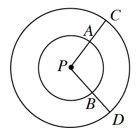 A circle, with center, P, has points C, and D, A smaller circle, inside, also with center, P, has points, A, & B, placed so that line segment, P, C, passes through, A, and line segment, P, D, passes through, B.