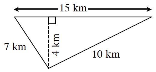 A triangle has a base of 15 kilometers. The other two sides are 7 and 10 kilometers.  From the top vertex perpendicular to the base is 4 kilometers.