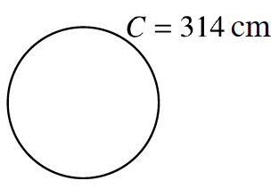 A circle with the label, C, = 314 cm.