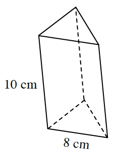 Prism, with top and bottom faces, triangles and side faces, rectangles, labeled as follows: Bottom edge of bottom triangle, 8 centimeters. Left edge of front rectangle, 10 centimeters.